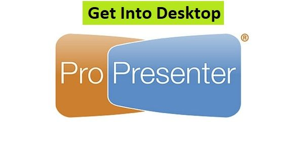 ProPresenter 6 0 3 8 Free Download - Get Into PC